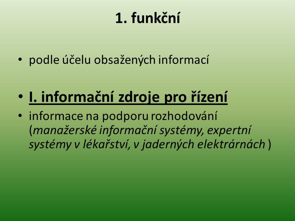 1.funkční podle účelu obsažených informací I.
