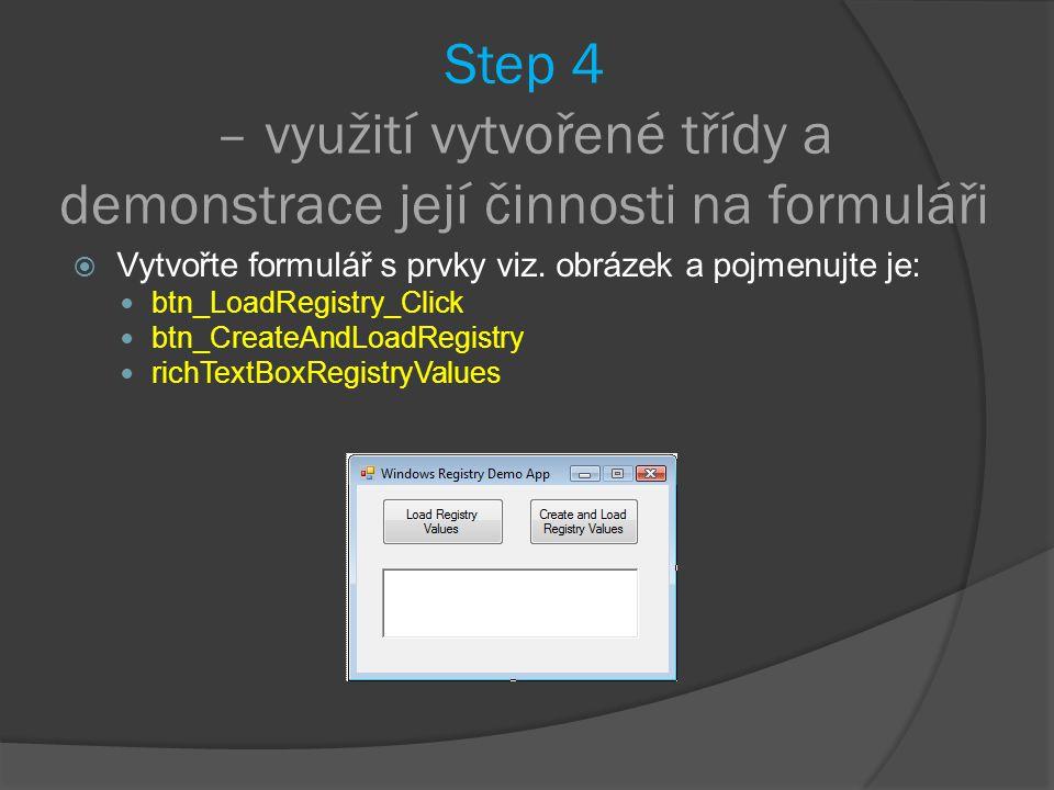 Step 4 – využití vytvořené třídy a demonstrace její činnosti na formuláři  Vytvořte formulář s prvky viz.