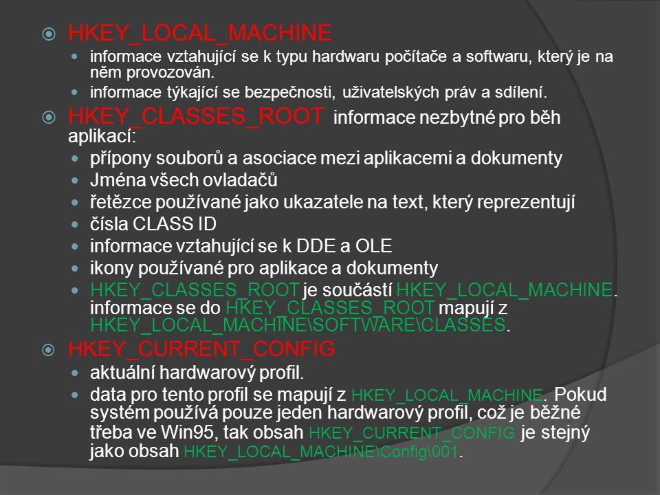  HKEY_LOCAL_MACHINE informace vztahující se k typu hardwaru počítače a softwaru, který je na něm provozován.