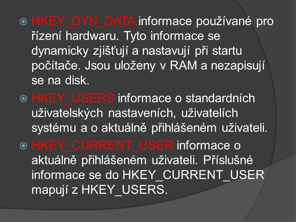 HKEY_DYN_DATA informace používané pro řízení hardwaru.