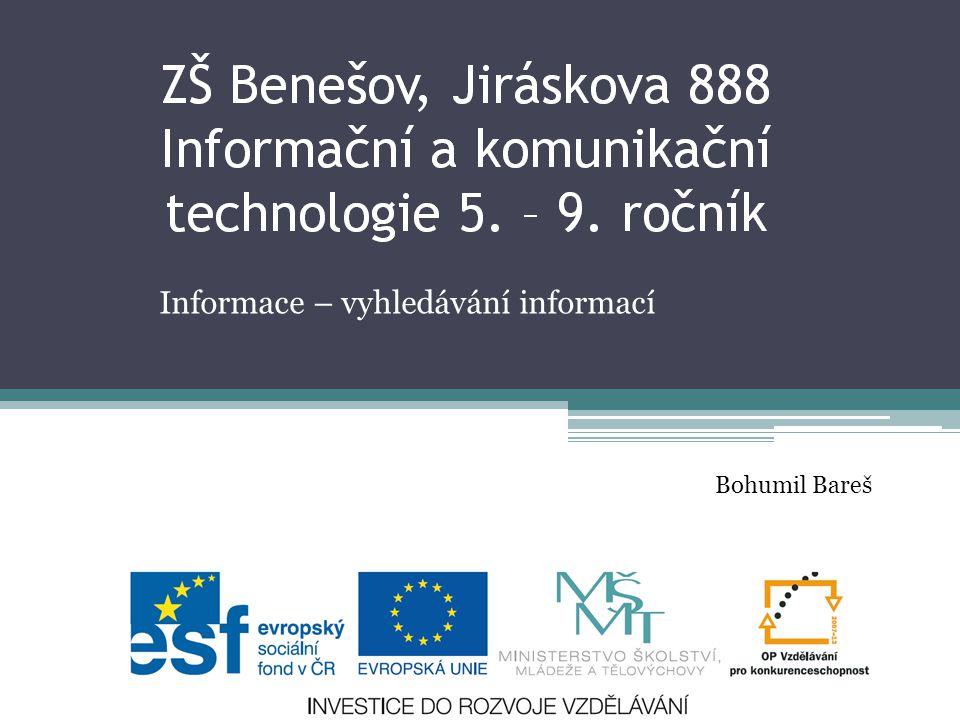 Informace – vyhledávání informací Bohumil Bareš