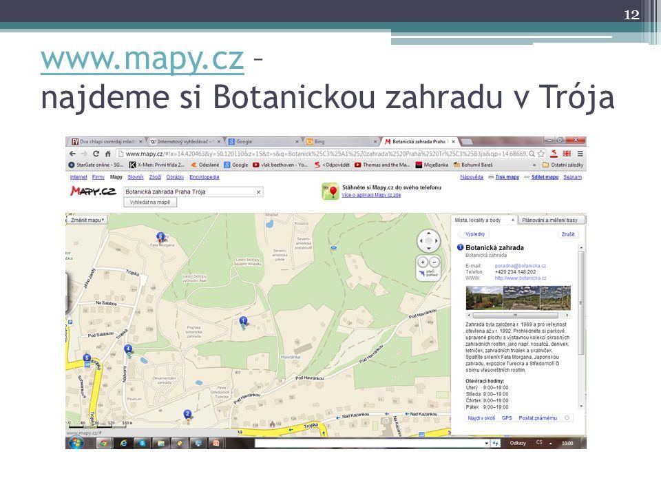 www.mapy.cz – najdeme si Botanickou zahradu v Trója 12