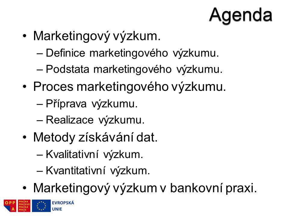Marketingový výzkum. –Definice marketingového výzkumu. –Podstata marketingového výzkumu. Proces marketingového výzkumu. –Příprava výzkumu. –Realizace