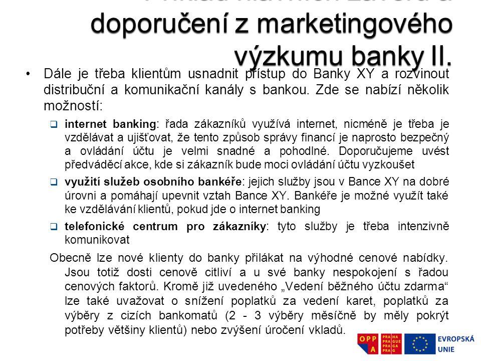 Dále je třeba klientům usnadnit přístup do Banky XY a rozvinout distribuční a komunikační kanály s bankou. Zde se nabízí několik možností:  internet