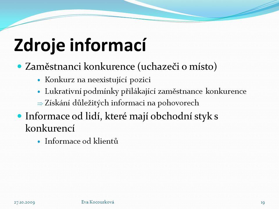 Zdroje informací Zaměstnanci konkurence (uchazeči o místo) Konkurz na neexistující pozici Lukrativní podmínky přilákající zaměstnance konkurence  Zís