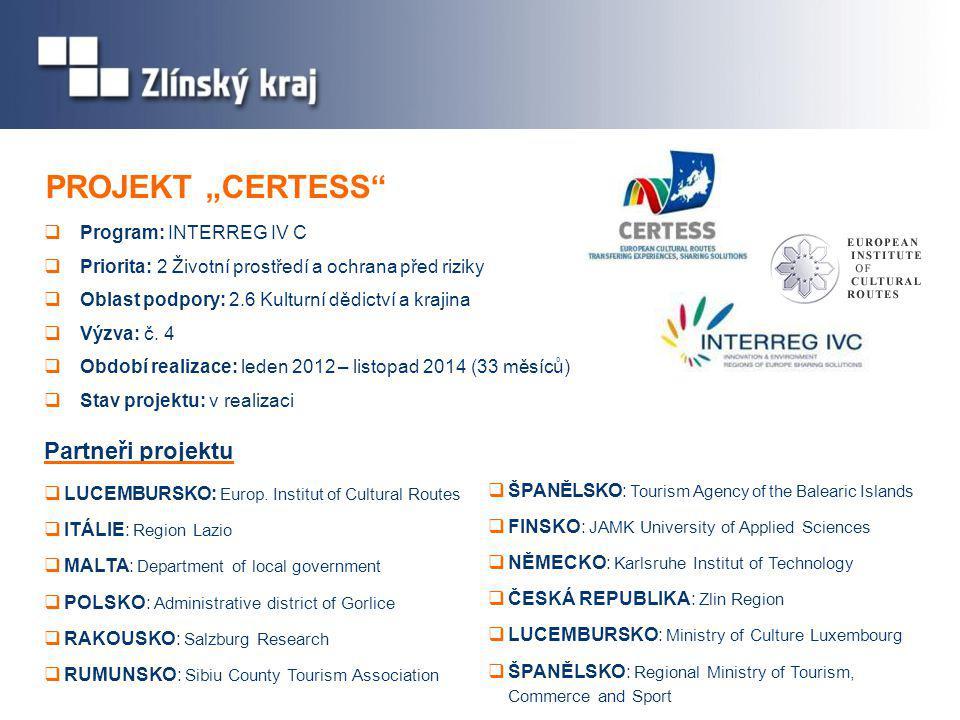  Program: INTERREG IV C  Priorita: 2 Životní prostředí a ochrana před riziky  Oblast podpory: 2.6 Kulturní dědictví a krajina  Výzva: č.