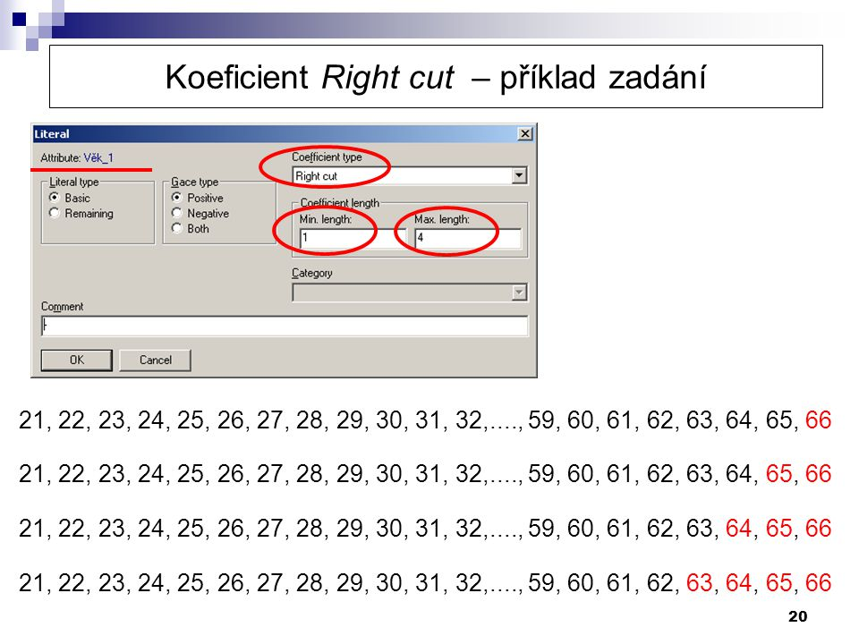 20 21, 22, 23, 24, 25, 26, 27, 28, 29, 30, 31, 32,...., 59, 60, 61, 62, 63, 64, 65, 66 Koeficient Right cut – příklad zadání