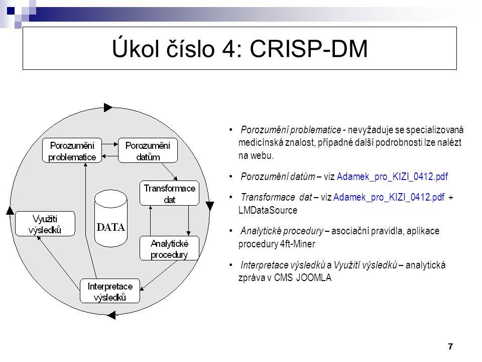 7 Úkol číslo 4: CRISP-DM Porozumění problematice - nevyžaduje se specializovaná medicínská znalost, případné další podrobnosti lze nalézt na webu. Por