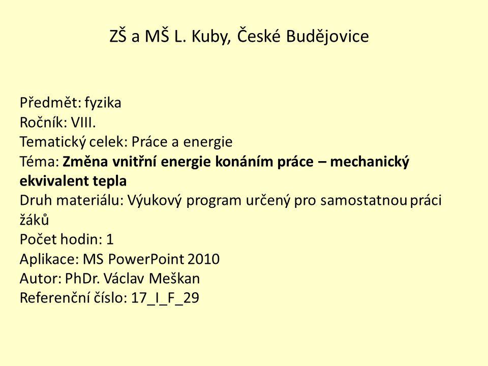 ZŠ a MŠ L.Kuby, České Budějovice Předmět: fyzika Ročník: VIII.