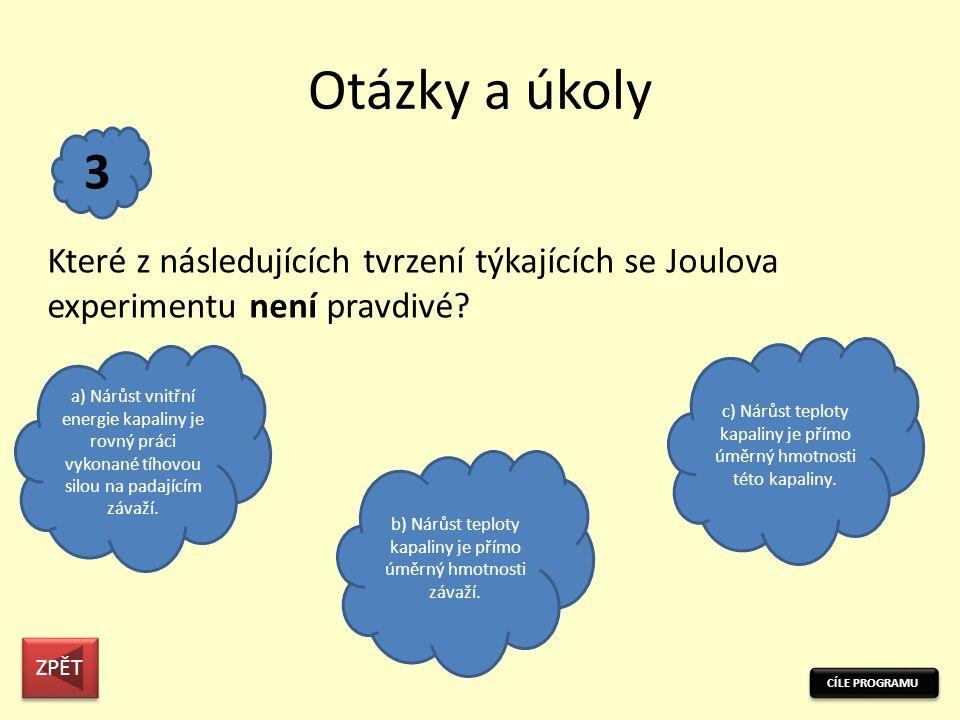Otázky a úkoly CÍLE PROGRAMU ZPĚT 2 Za autora zákonu zachování energie je označován… a) James Joule b) Albert Einstein c) Julius Mayer