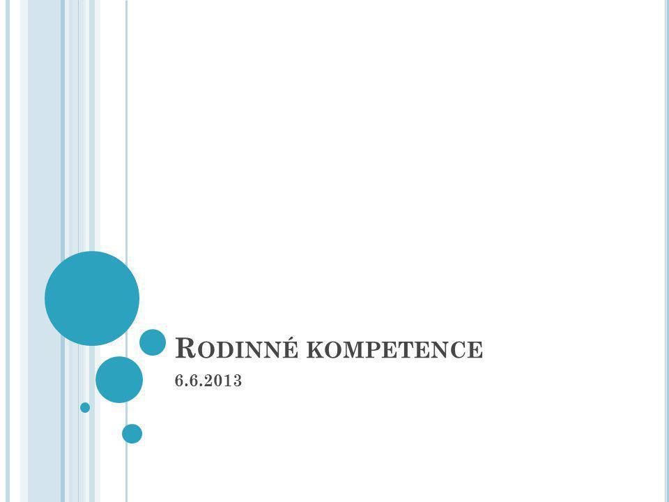 R ODINNÉ KOMPETENCE 6.6.2013