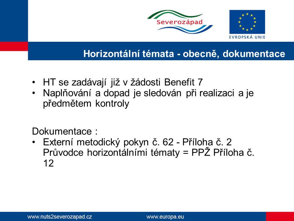 HT se zadávají již v žádosti Benefit 7 Naplňování a dopad je sledován při realizaci a je předmětem kontroly Dokumentace : Externí metodický pokyn č.