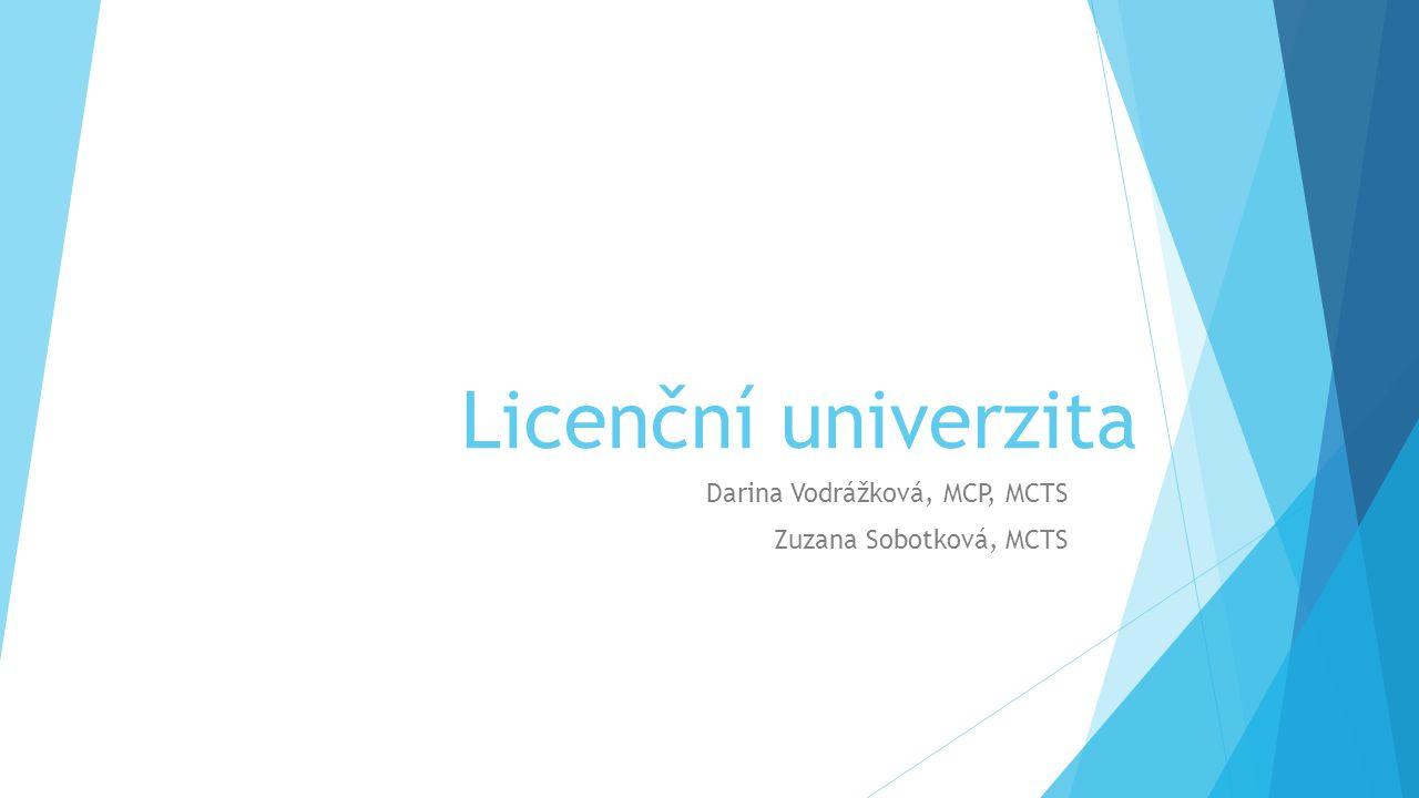 Licenční univerzita Darina Vodrážková, MCP, MCTS Zuzana Sobotková, MCTS