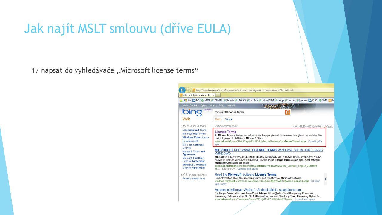 """Jak najít MSLT smlouvu (dříve EULA) 1/ napsat do vyhledávače """"Microsoft license terms"""""""