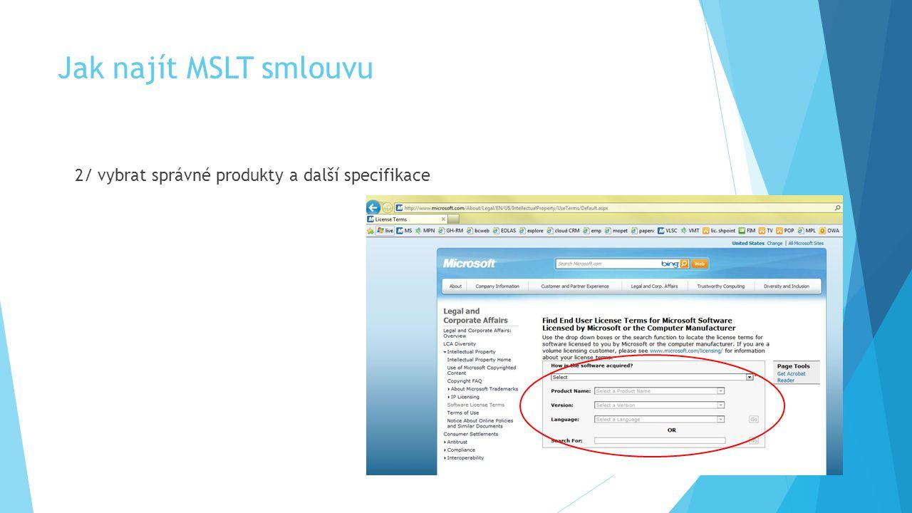 Jak najít MSLT smlouvu 2/ vybrat správné produkty a další specifikace