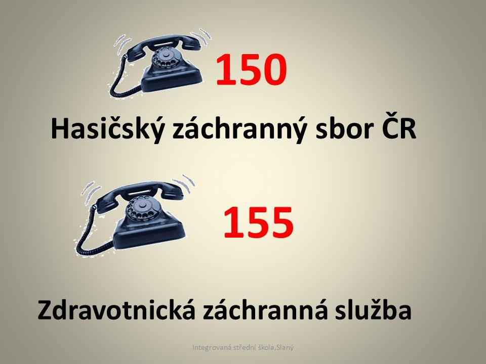 Hasičský záchranný sbor ČR 150 Zdravotnická záchranná služba 155 Integrovaná střední škola,Slaný
