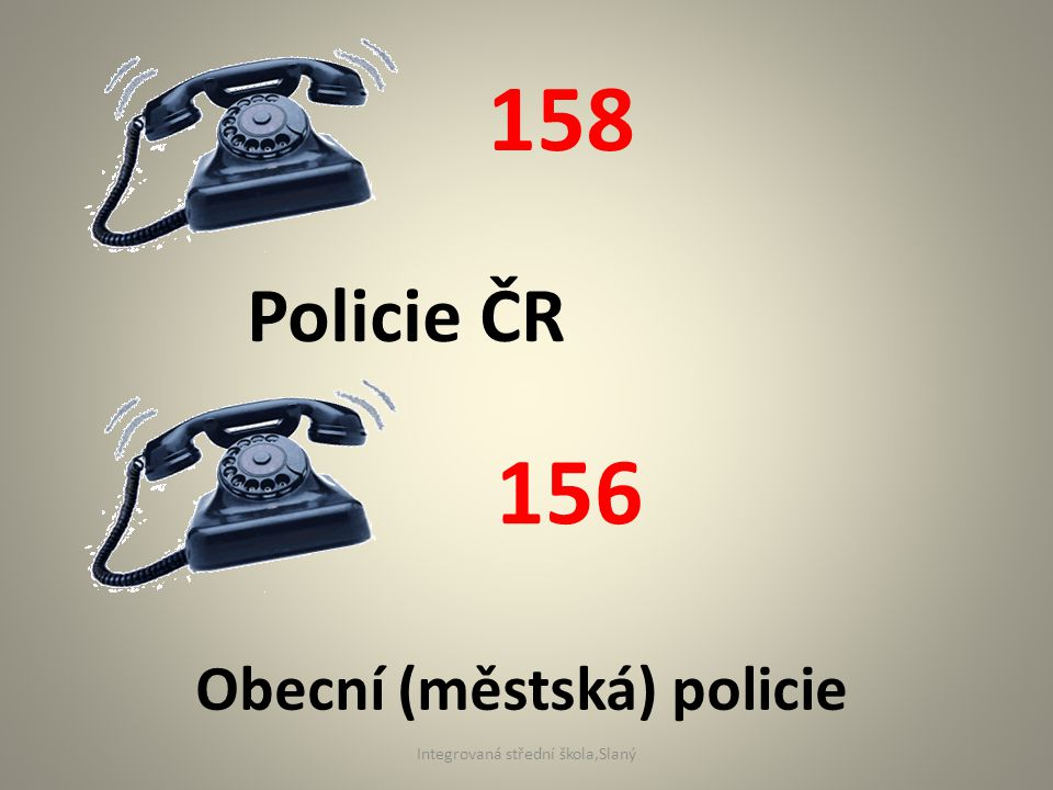 Policie ČR 158 156 Obecní (městská) policie Integrovaná střední škola,Slaný