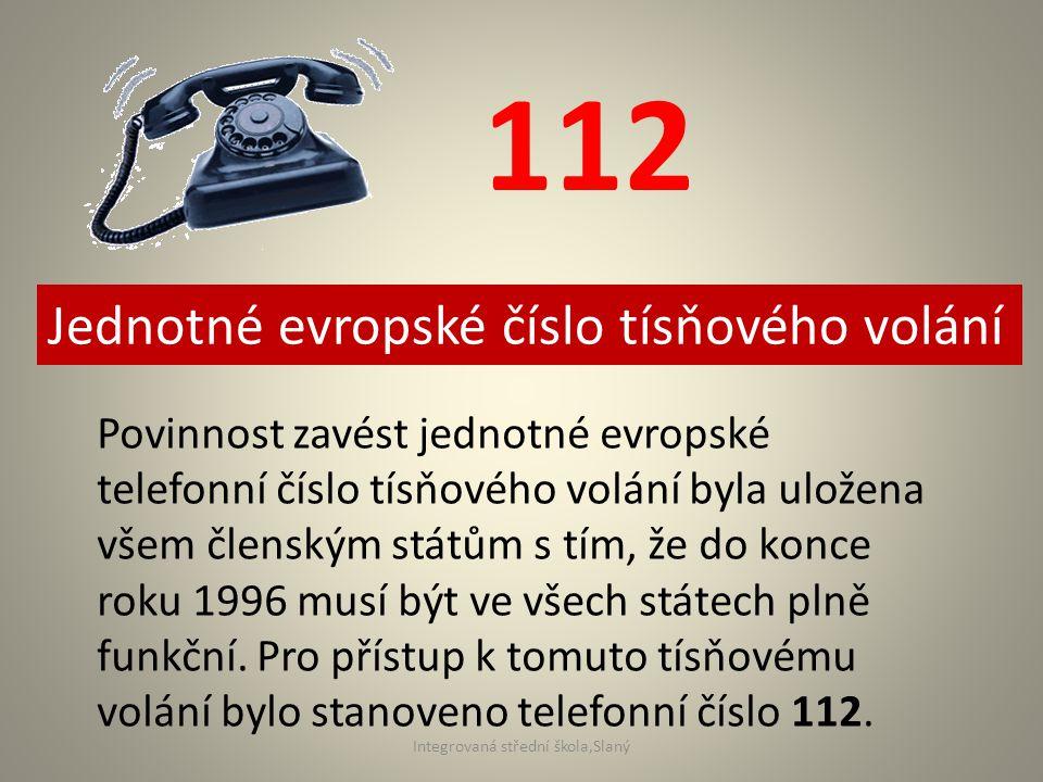 112 Jednotné evropské číslo tísňového volání Povinnost zavést jednotné evropské telefonní číslo tísňového volání byla uložena všem členským státům s t