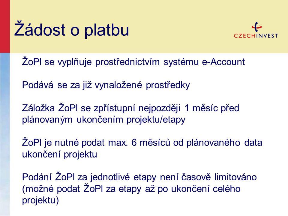 Žádost o platbu ŽoPl se vyplňuje prostřednictvím systému e-Account Podává se za již vynaložené prostředky Záložka ŽoPl se zpřístupní nejpozději 1 měsíc před plánovaným ukončením projektu/etapy ŽoPl je nutné podat max.