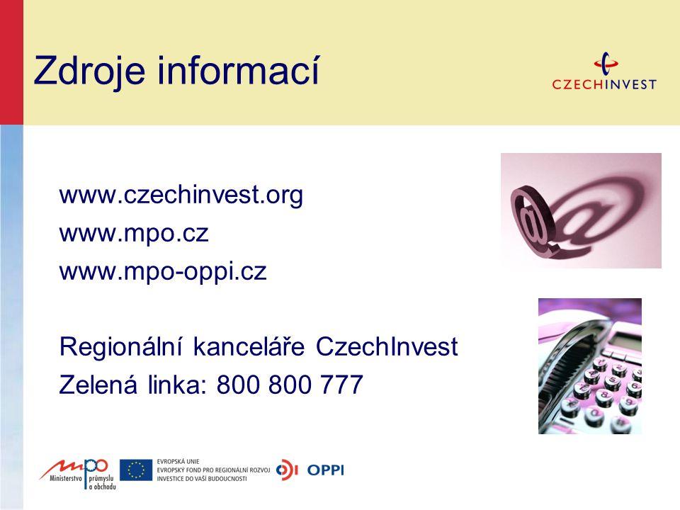 Zdroje informací www.czechinvest.org www.mpo.cz www.mpo-oppi.cz Regionální kanceláře CzechInvest Zelená linka: 800 800 777
