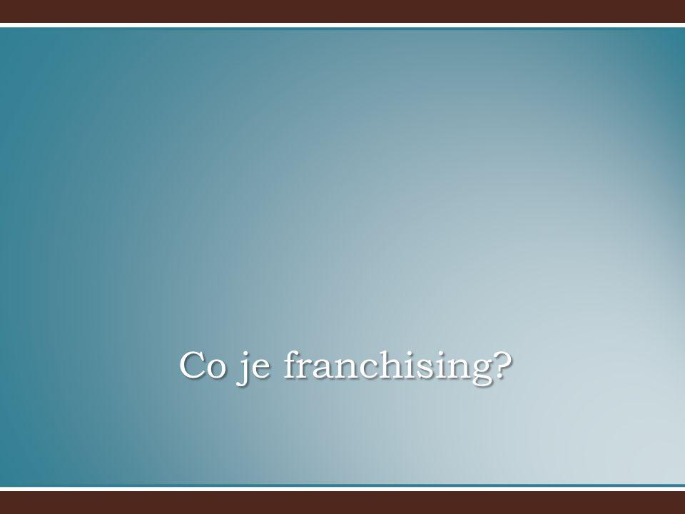 Základní pojmy franchisingu Franchising je termín druhu licenční smlouvyFranchising je termín druhu licenční smlouvy Franchisa – licence opravňující franchisanta k provozování odbytové koncepce franchisora vlastním jménem na vlastní účetFranchisa – licence opravňující franchisanta k provozování odbytové koncepce franchisora vlastním jménem na vlastní účet Franchisor – franchisový poskytovatel, poskytovatel franchisyFranchisor – franchisový poskytovatel, poskytovatel franchisy Franchisant – franchisový příjemce, nabyvatel franchisyFranchisant – franchisový příjemce, nabyvatel franchisy