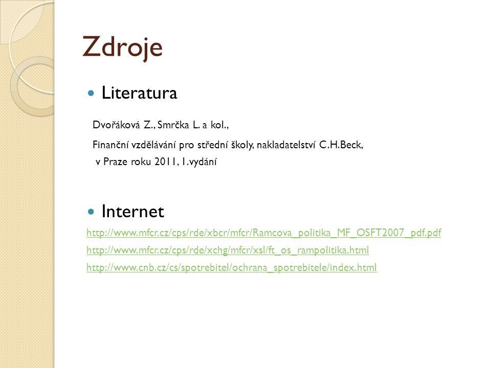 Zdroje Literatura Dvořáková Z., Smrčka L.