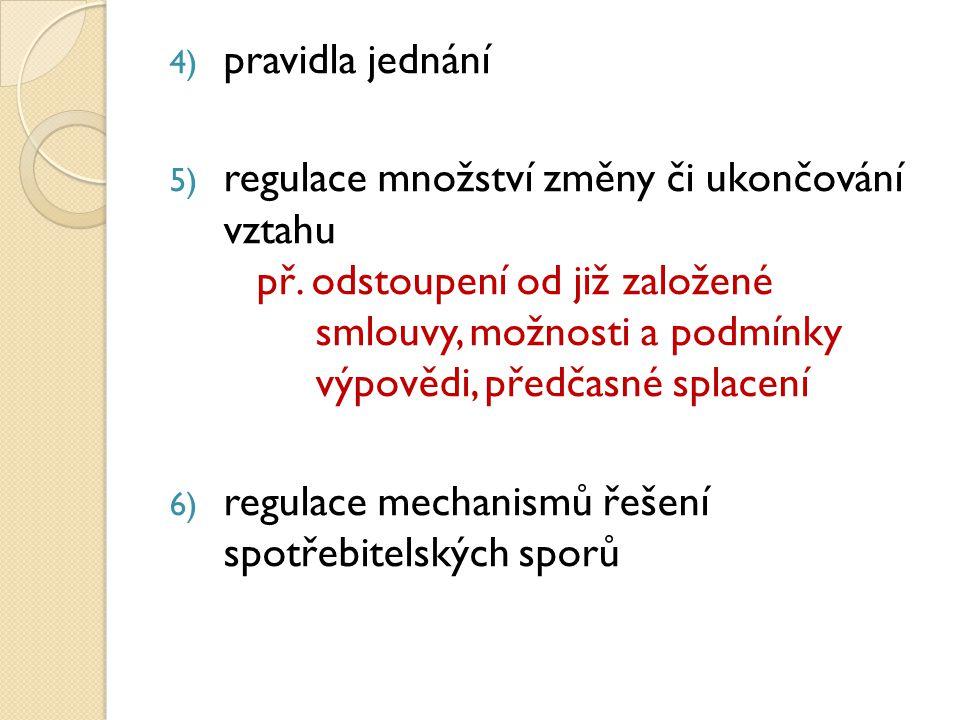 4) pravidla jednání 5) regulace množství změny či ukončování vztahu př.