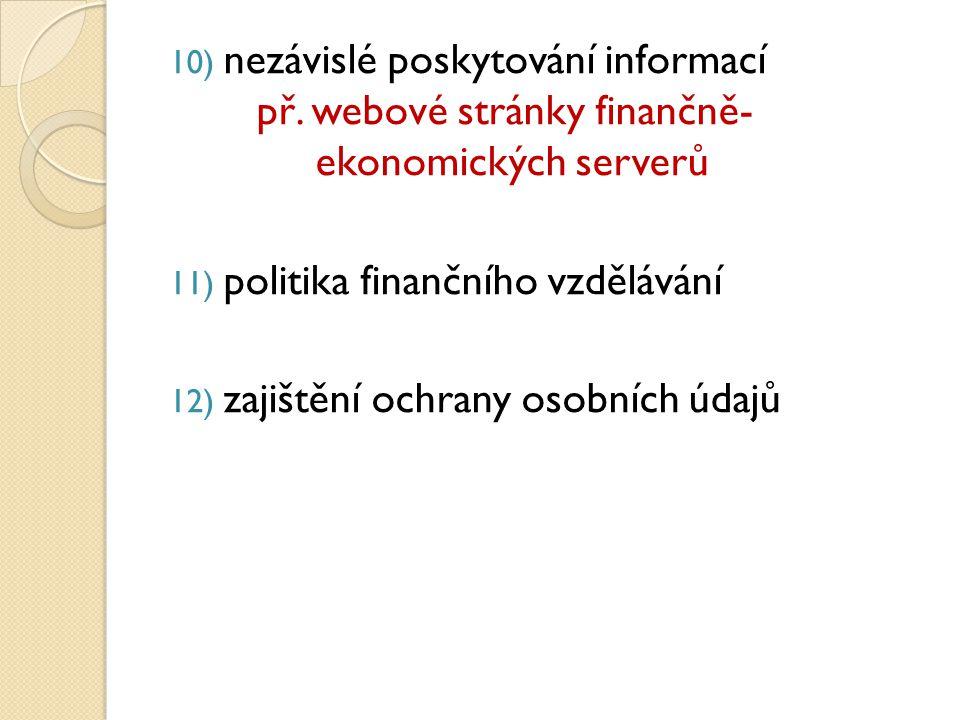 10) nezávislé poskytování informací př.