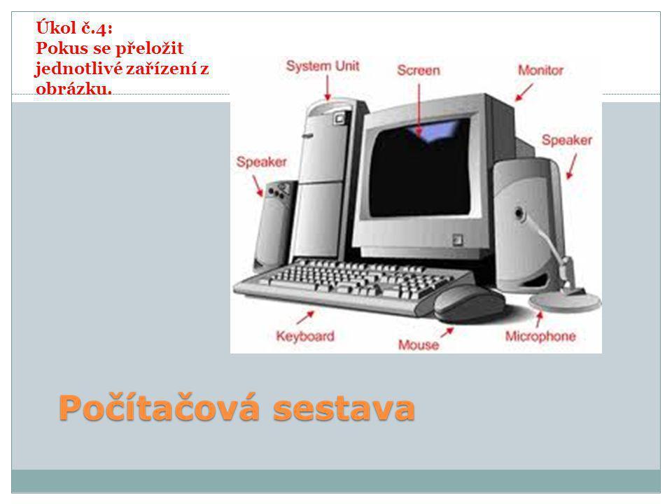 Úkol č.4: Pokus se přeložit jednotlivé zařízení z obrázku.