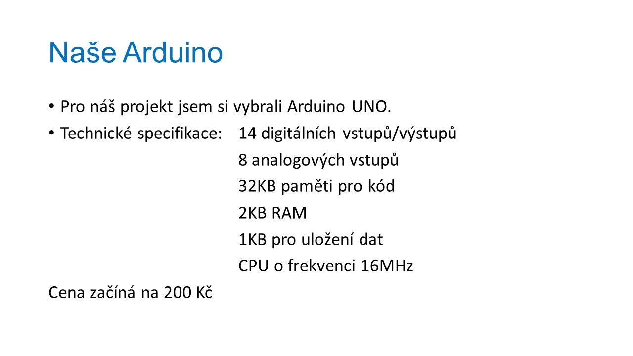 Naše Arduino Pro náš projekt jsem si vybrali Arduino UNO.