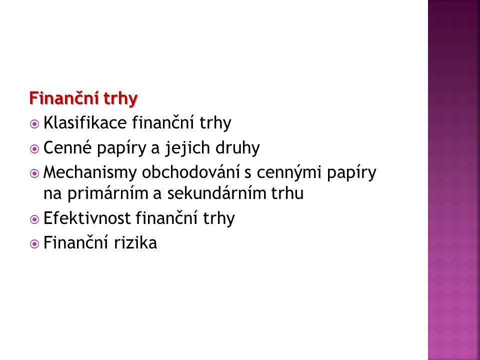 účastníci trhu s cennými papíry :  emitenty  investory  zprostředkovatele.
