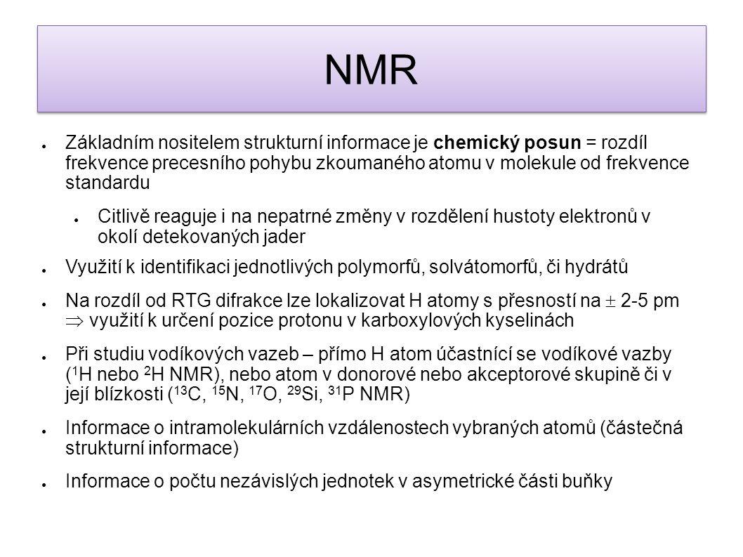 ● Základním nositelem strukturní informace je chemický posun = rozdíl frekvence precesního pohybu zkoumaného atomu v molekule od frekvence standardu ●