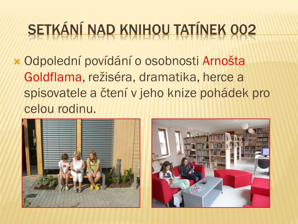  Odpolední povídání o osobnosti Arnošta Goldflama, režiséra, dramatika, herce a spisovatele a čtení v jeho knize pohádek pro celou rodinu.