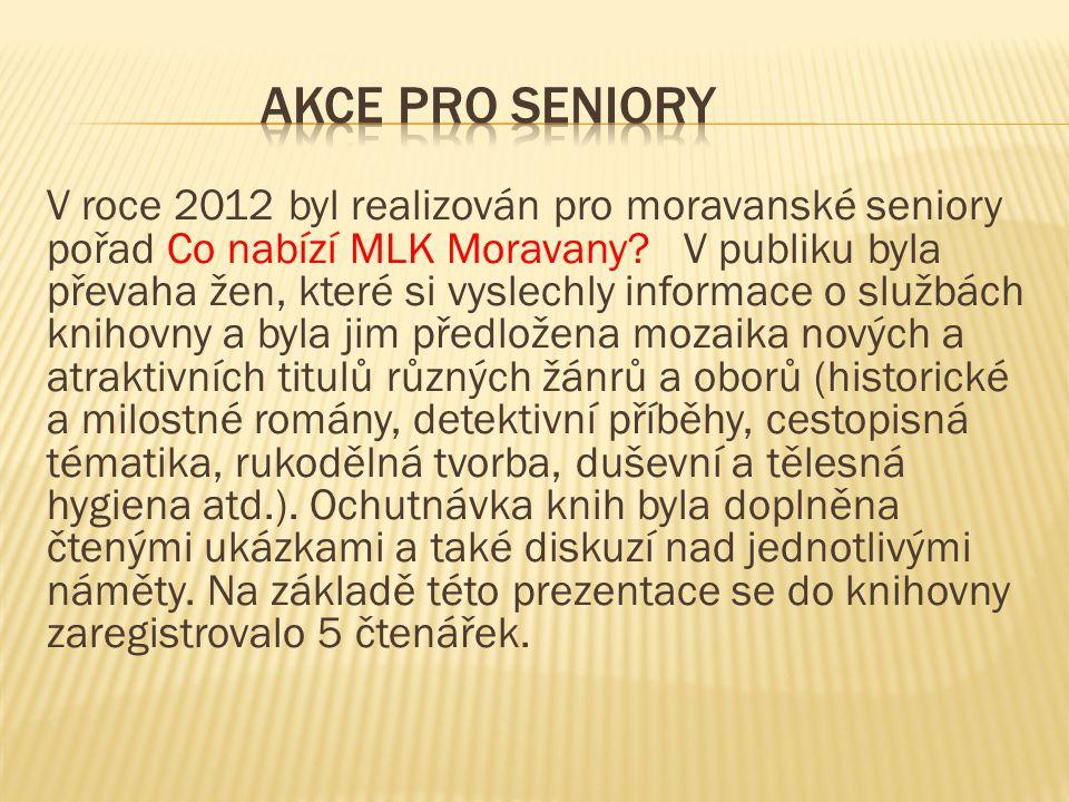 V roce 2012 byl realizován pro moravanské seniory pořad Co nabízí MLK Moravany.