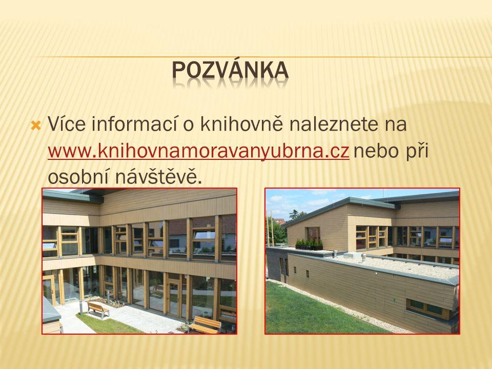  Více informací o knihovně naleznete na www.knihovnamoravanyubrna.cz nebo při osobní návštěvě.