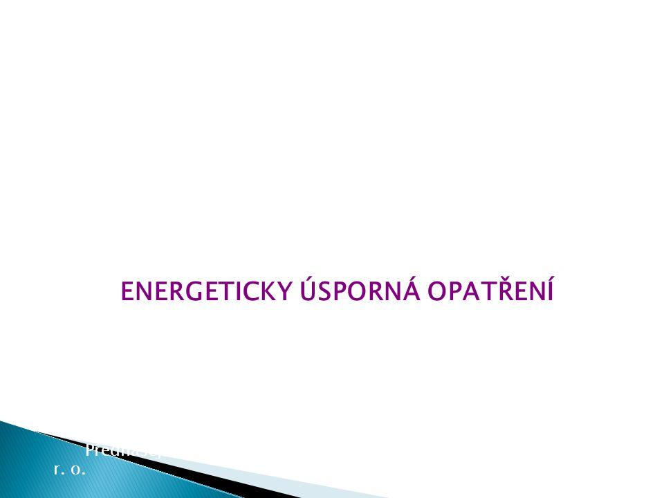 www.dumplnyuspor.cz ENERGETICKY ÚSPORNÁ OPATŘENÍ Přednášející: Ing. Vojtěch Lexa, Ing. Ondřej Malý, Energomex s. r. o.