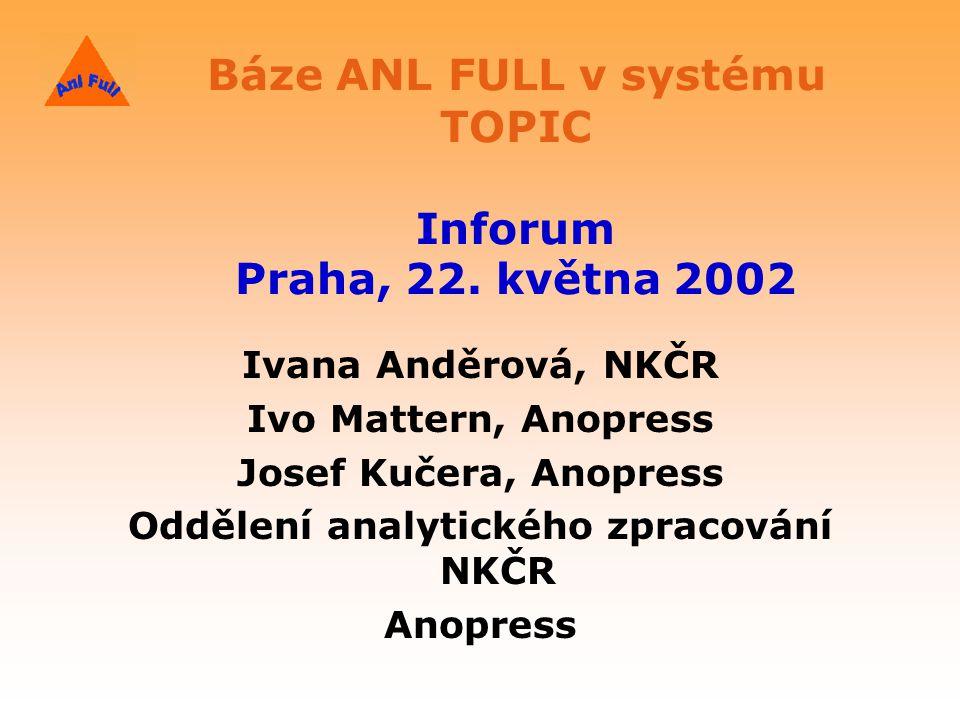 Báze ANL FULL v systému TOPIC Inforum Praha, 22.