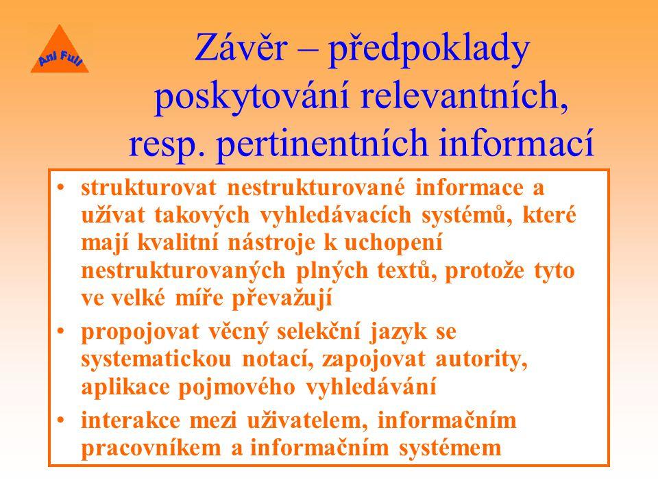 Závěr – předpoklady poskytování relevantních, resp.