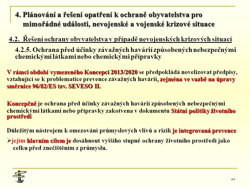 44 V rámci období vymezeného Koncepcí 2013/2020 V rámci období vymezeného Koncepcí 2013/2020 se předpokládá novelizovat předpisy,, zejména ve vazbě na