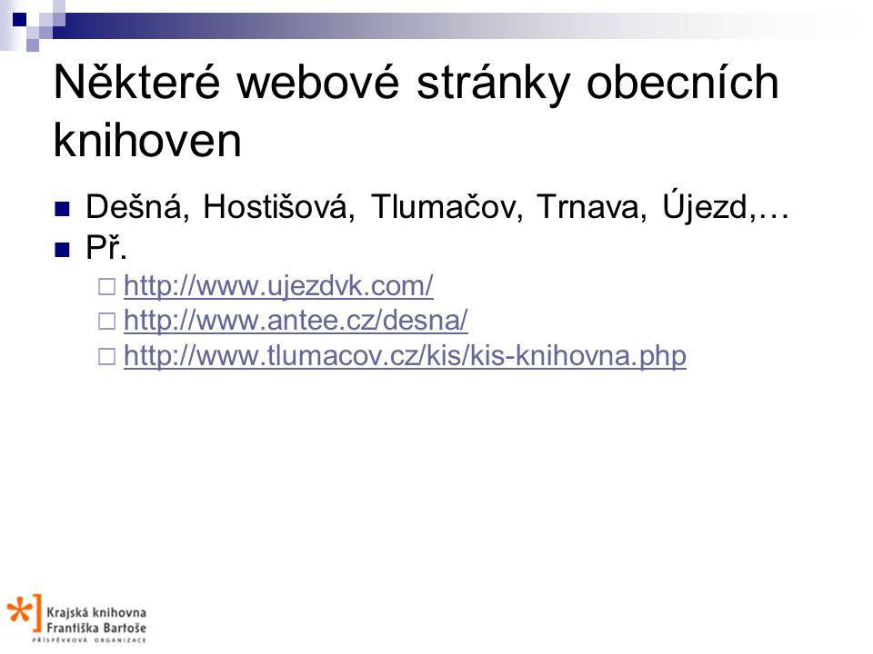 Některé webové stránky obecních knihoven Dešná, Hostišová, Tlumačov, Trnava, Újezd,… Př.