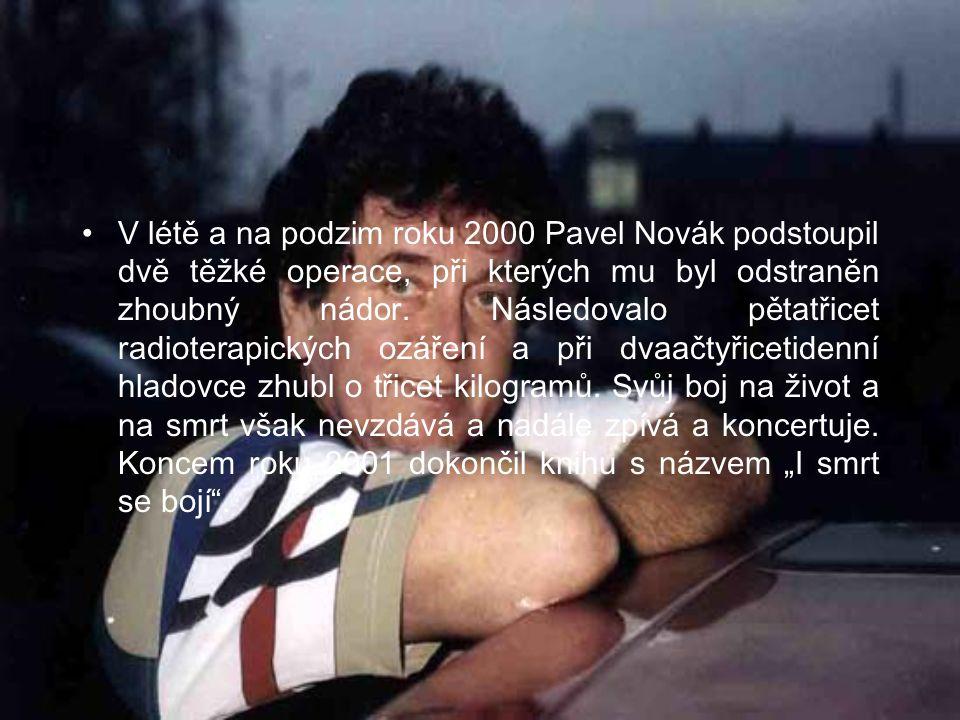 """Pro dospělé posluchače mu po roce 1990 vyšly výběry s největšími hity a v roce 2001 dvě systematicky utříděná alba """"Pavel Novák včera, dnes a zítra a """"Pavel Novák sedmkrát jinak ."""