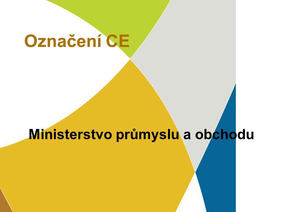 Označení CE Ministerstvo průmyslu a obchodu