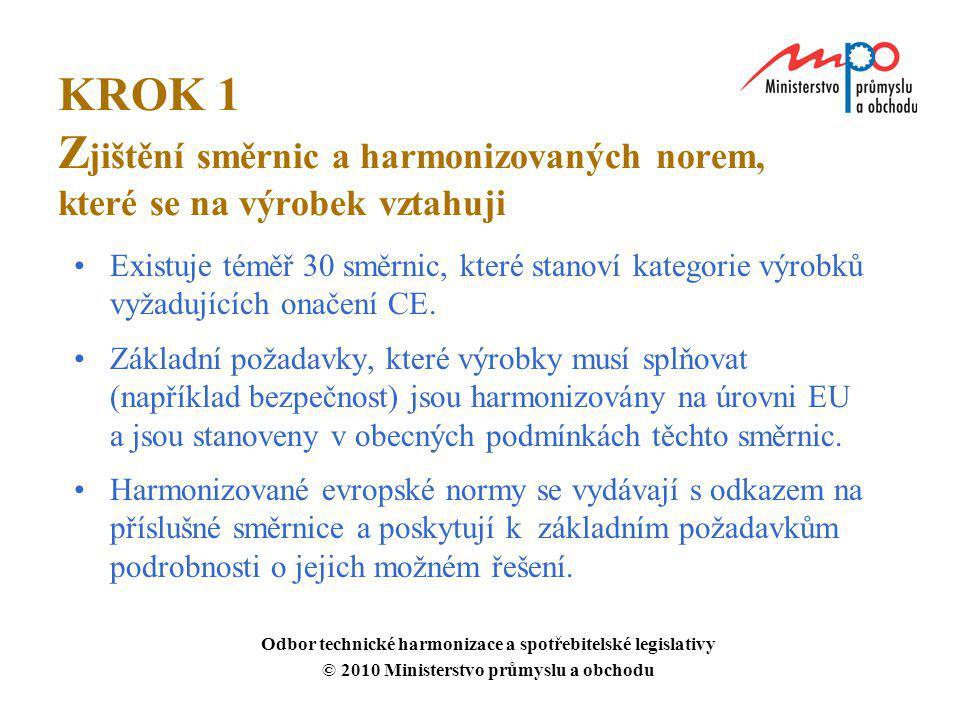 KROK 1 Z jištění směrnic a harmonizovaných norem, které se na výrobek vztahuji Existuje téměř 30 směrnic, které stanoví kategorie výrobků vyžadujících