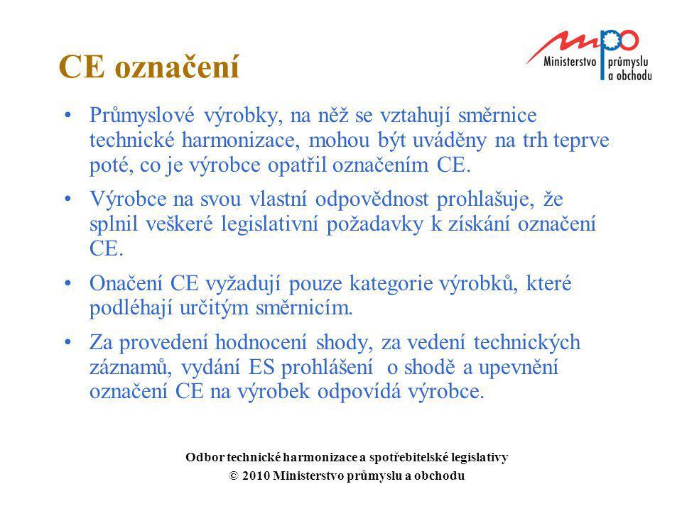 CE označení Průmyslové výrobky, na něž se vztahují směrnice technické harmonizace, mohou být uváděny na trh teprve poté, co je výrobce opatřil označen