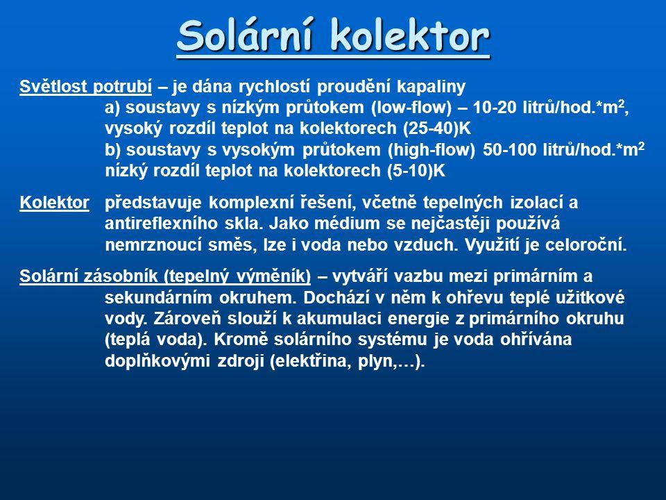 Solární kolektor Světlost potrubí – je dána rychlostí proudění kapaliny a) soustavy s nízkým průtokem (low-flow) – 10-20 litrů/hod.*m 2, vysoký rozdíl