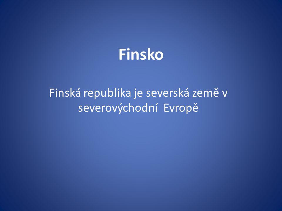 Finsko Finská republika je severská země v severovýchodní Evropě