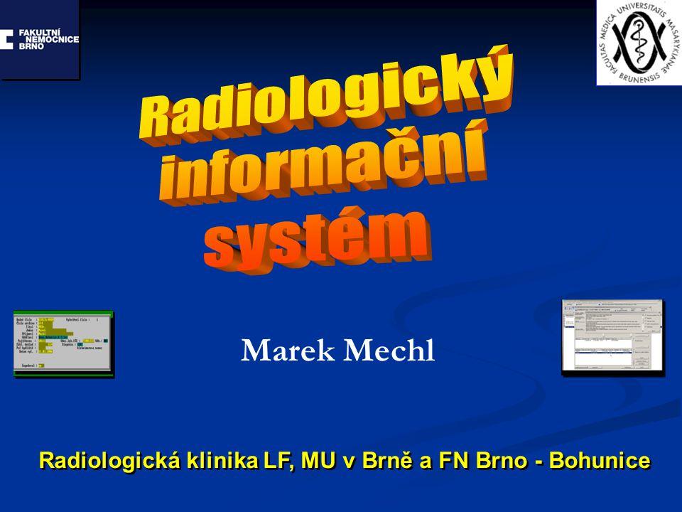 Marek Mechl Radiologická klinika LF, MU v Brně a FN Brno - Bohunice