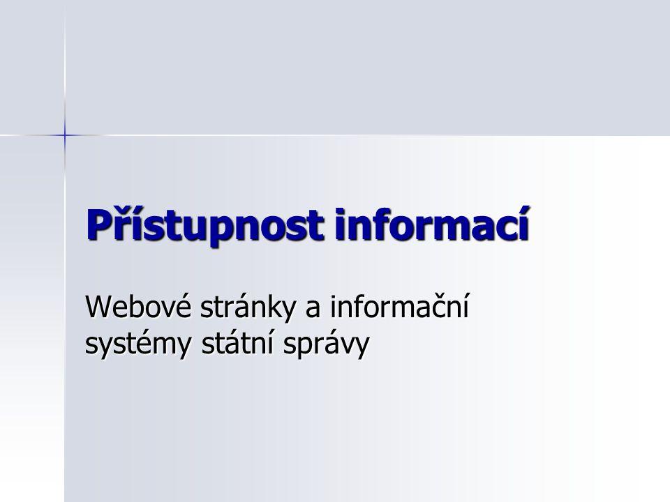 Přístupnost informací Webové stránky a informační systémy státní správy