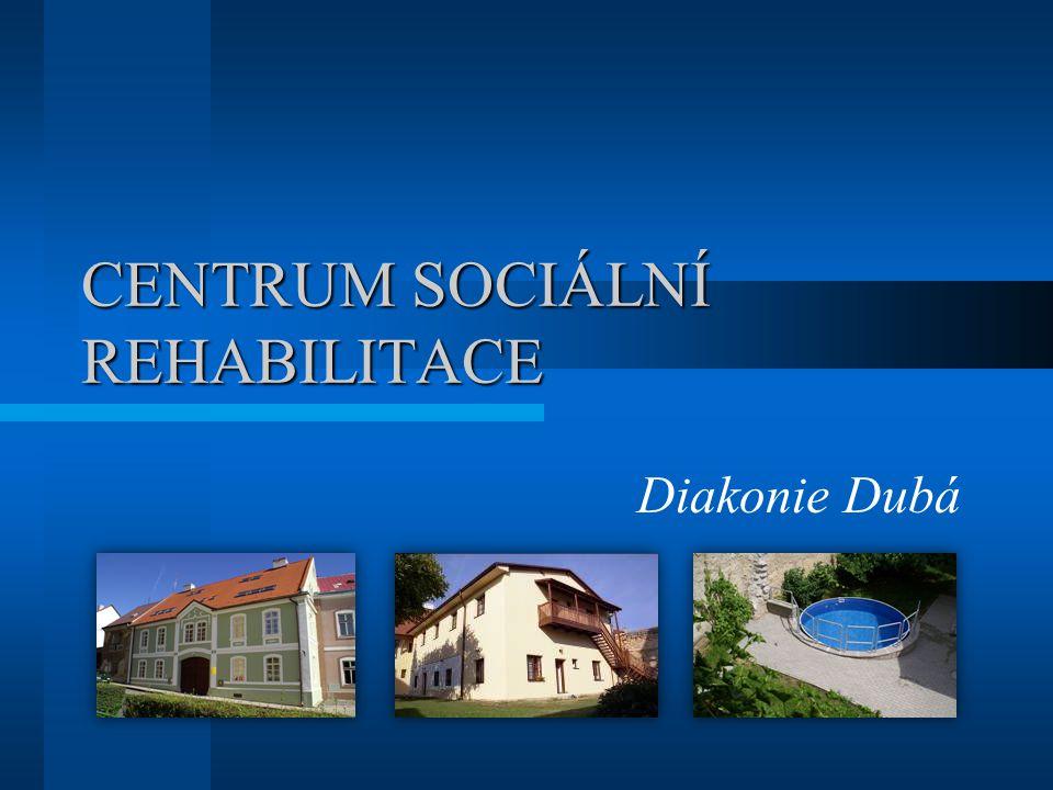 CENTRUM SOCIÁLNÍ REHABILITACE Diakonie Dubá