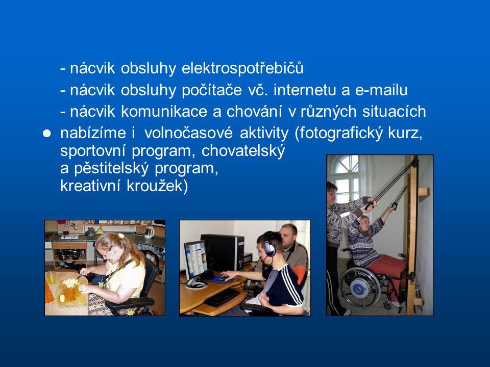 - nácvik obsluhy elektrospotřebičů - nácvik obsluhy počítače vč.